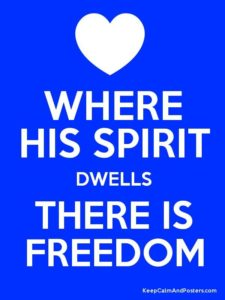 where His spirit dwells there is freedom